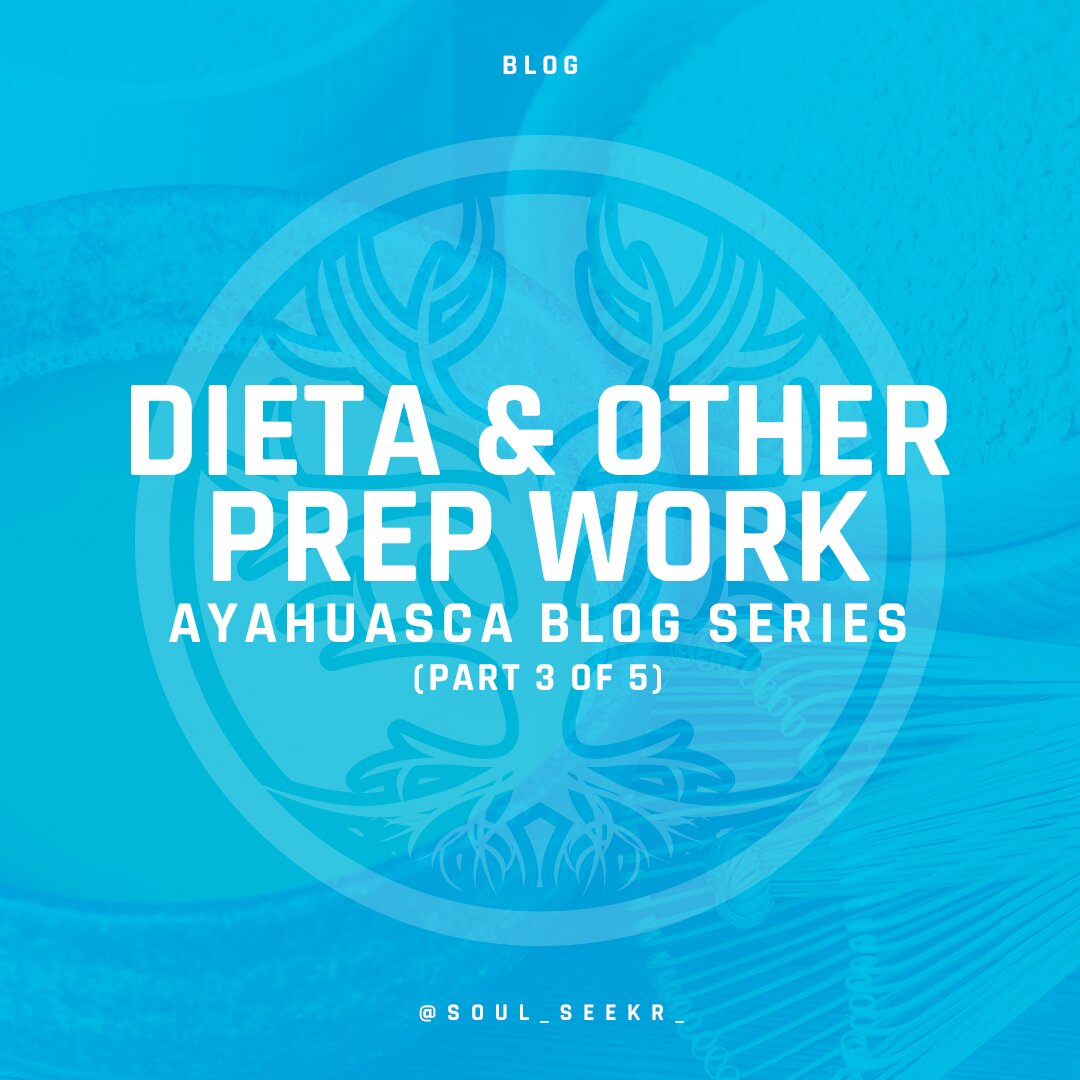 Ayahuasca Journey: The Dieta & Other Prep Work (Part 3 of 5)