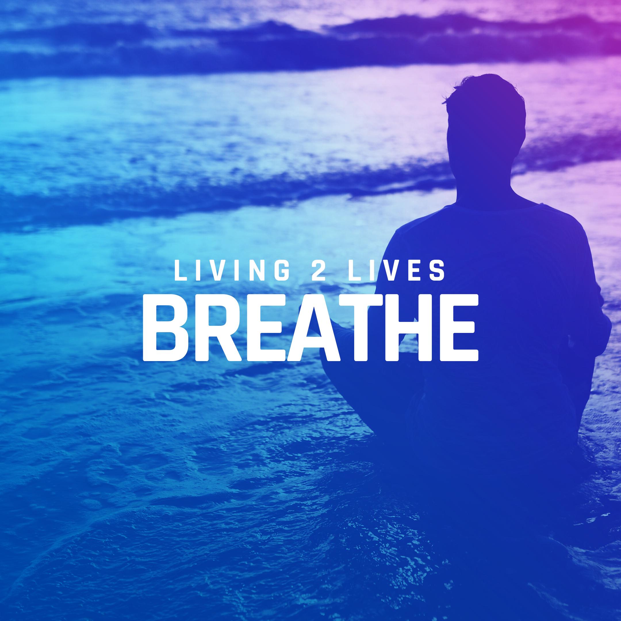 Living 2 Lives