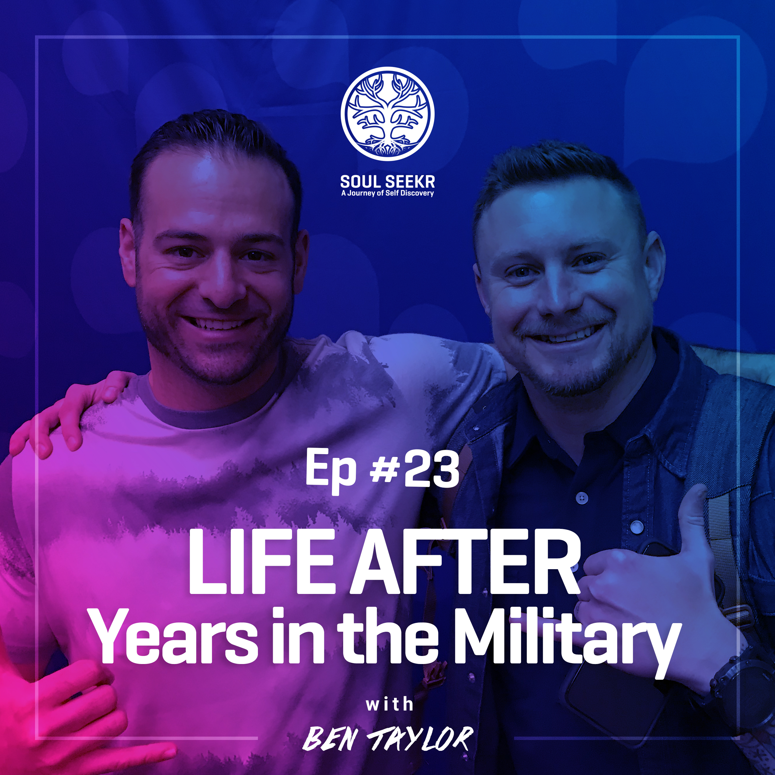 #23: Life After Years in the Military with Ben Taylor