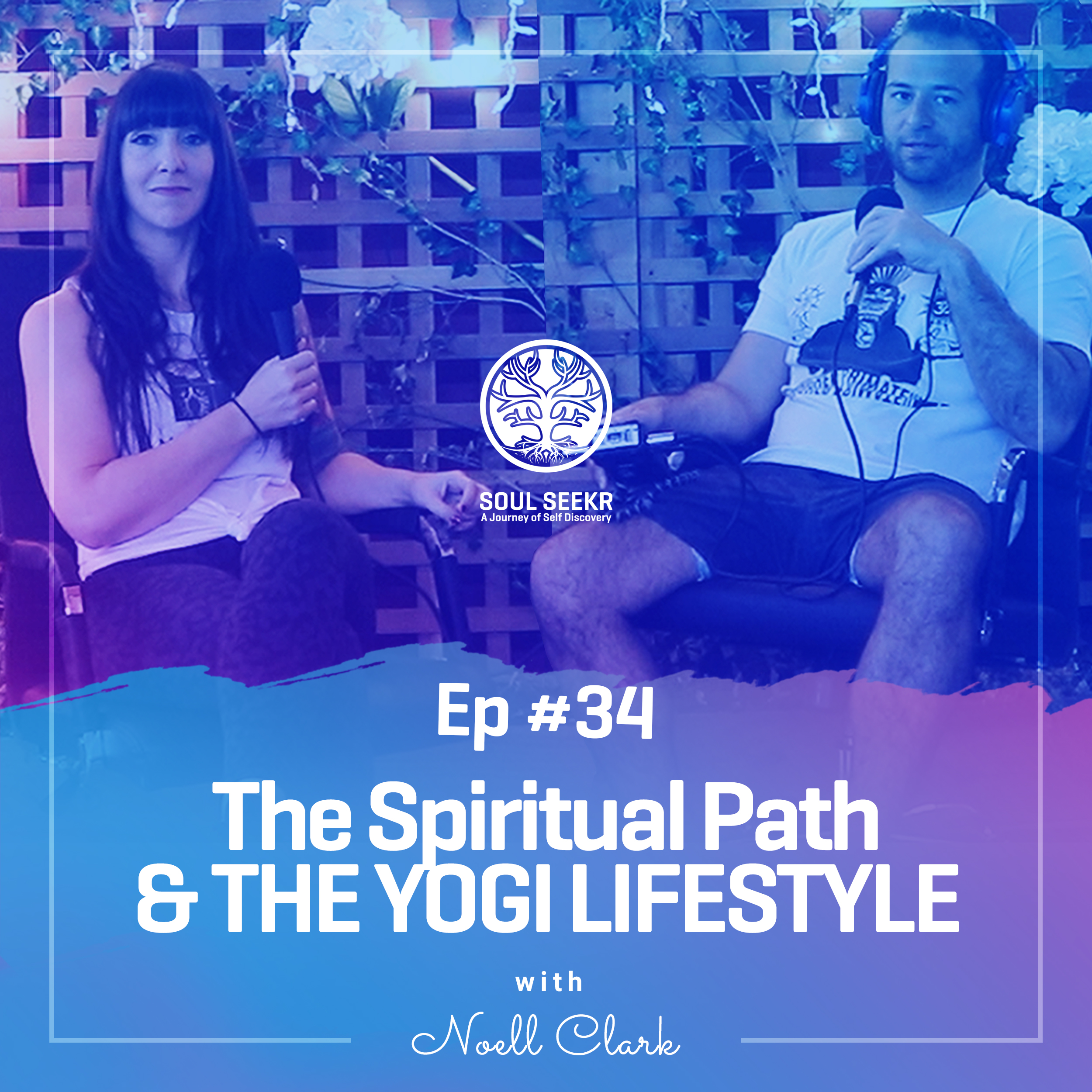 #34: The Spiritual Path & The Yogi Lifestyle with Noell Clark