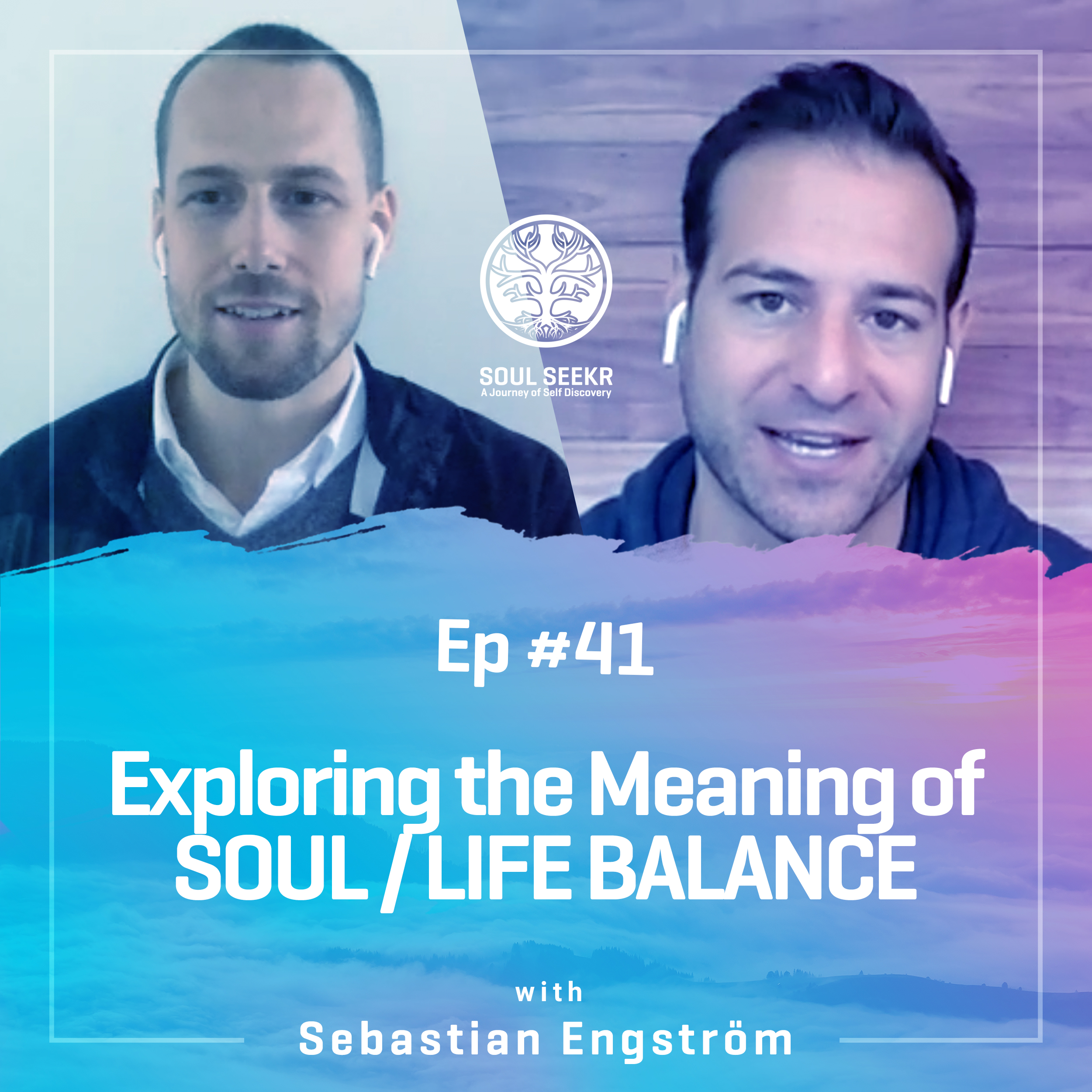 #41: Exploring the Meaning of SOUL Life Balance with Sebastian Engström