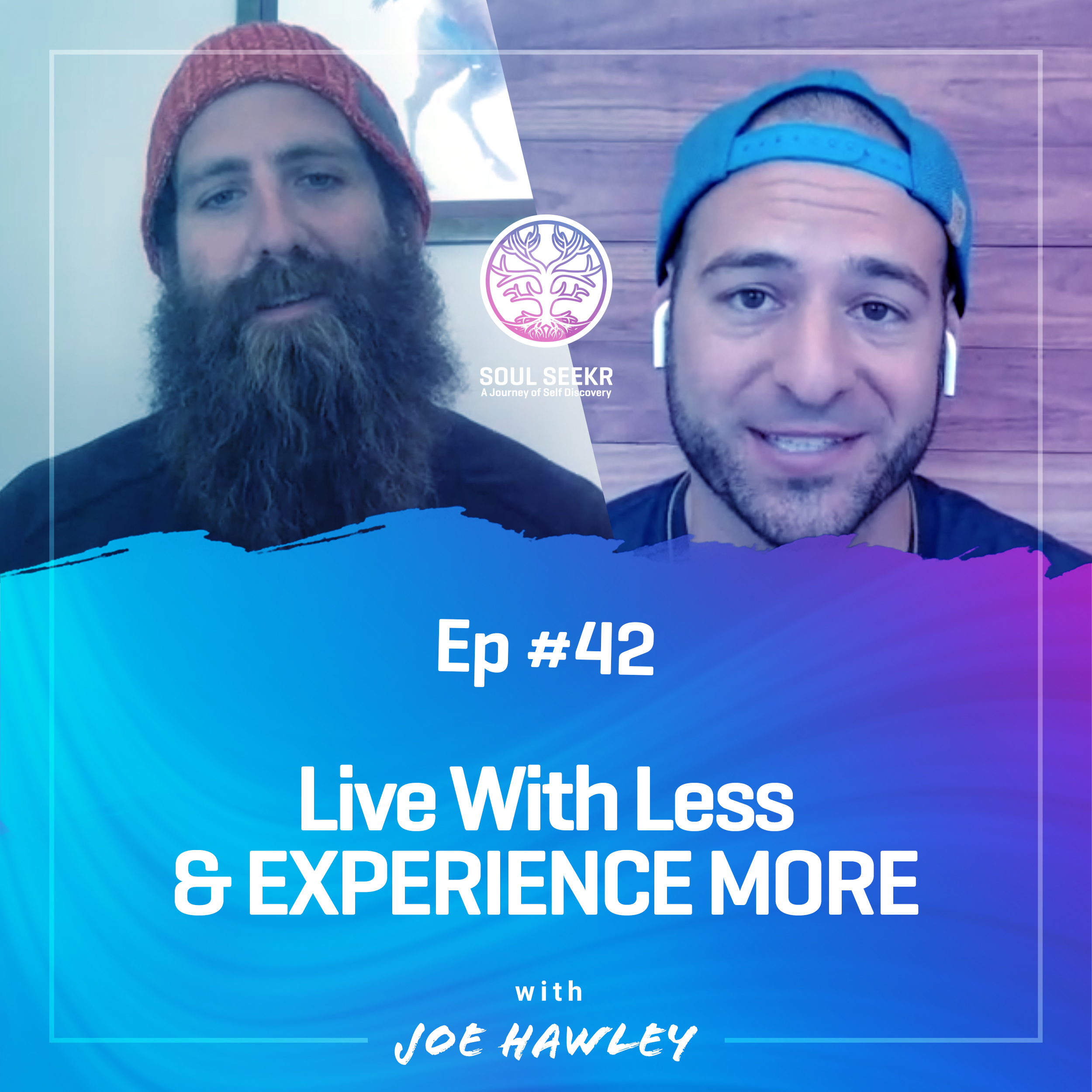 #42: Live With Less & Experience More with Joe Hawley