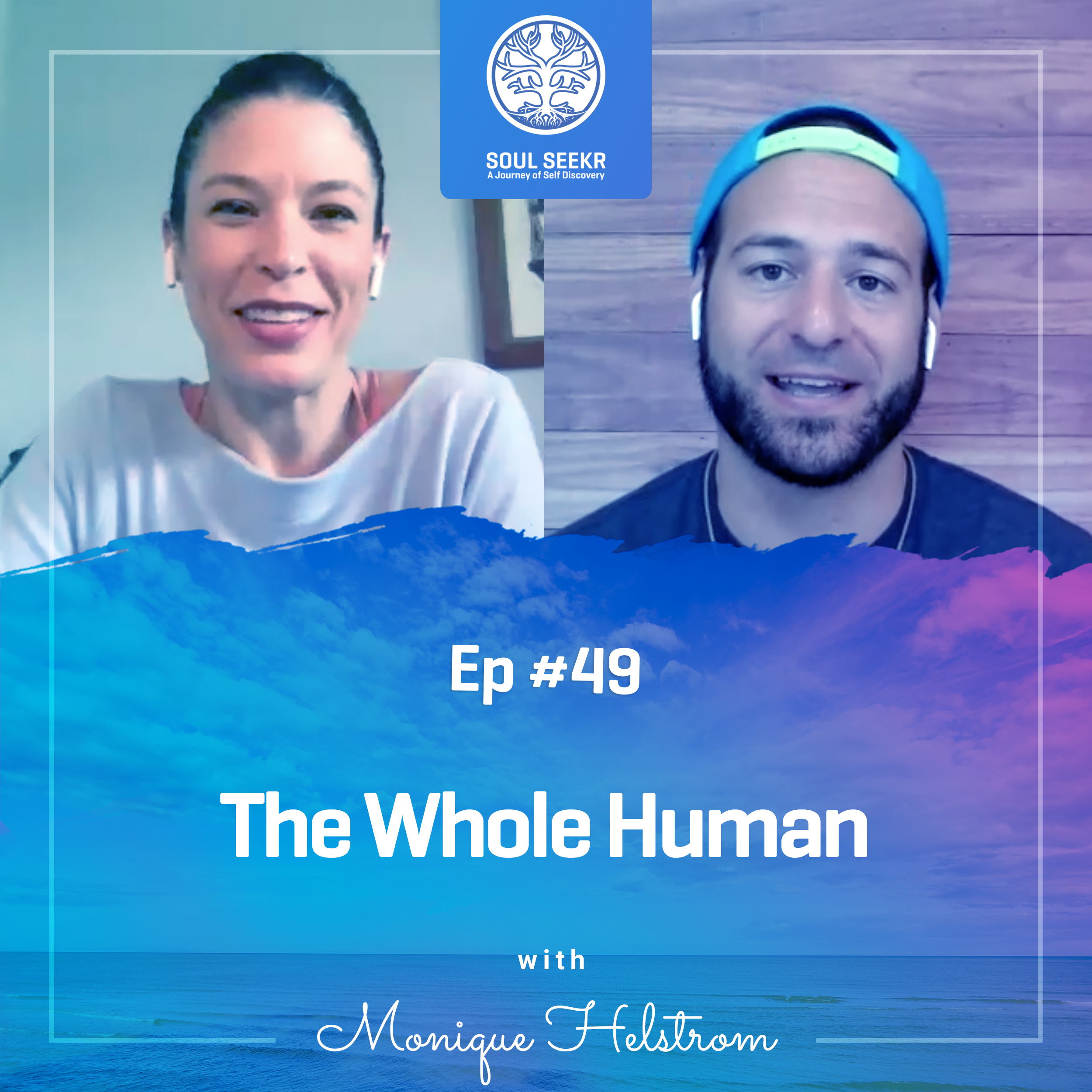 #49: The Whole Human with Monique Helstrom