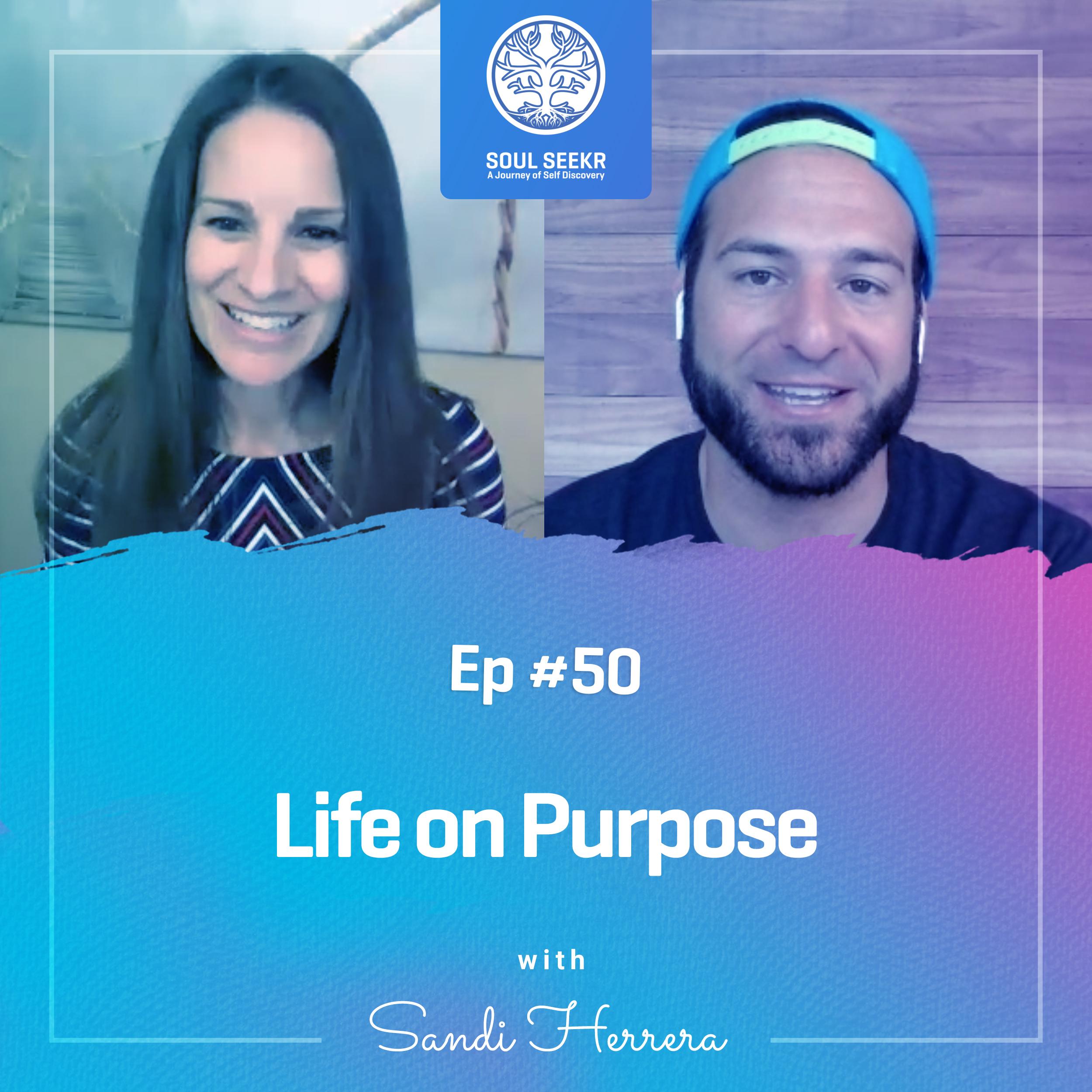 #50: Life on Purpose with Sandi Herrera
