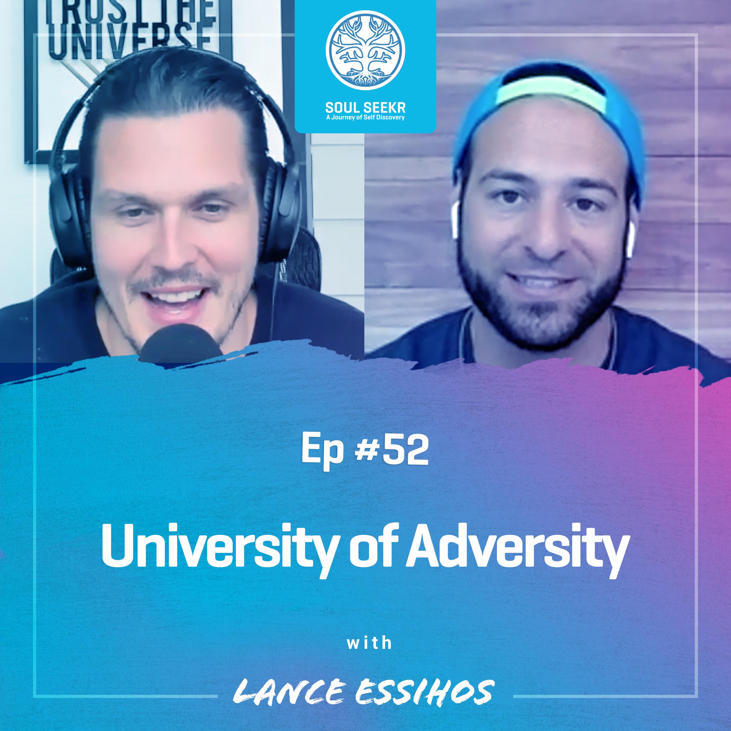 #52: University of Adversity with Lance Essihos