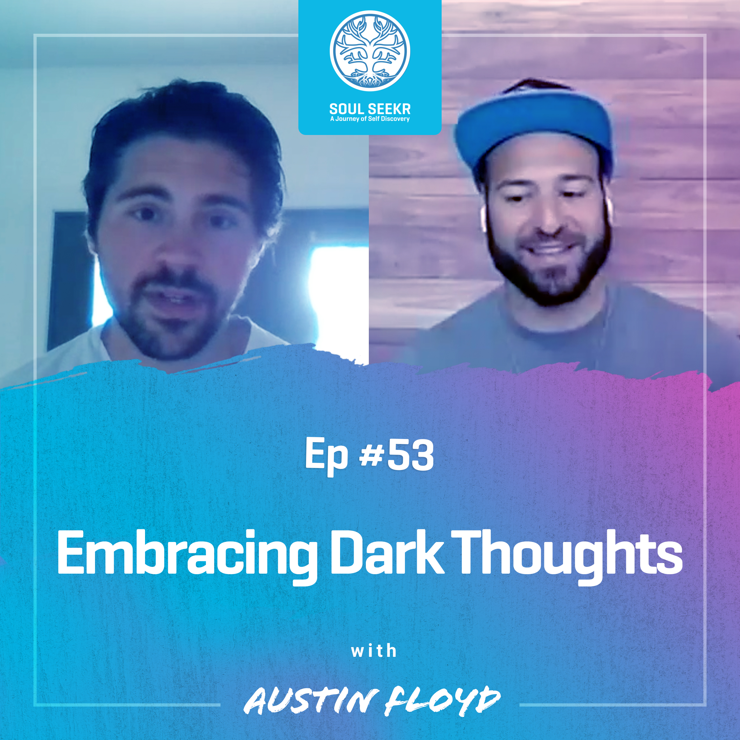 #53: Embracing Dark Thoughts with Austin Floyd