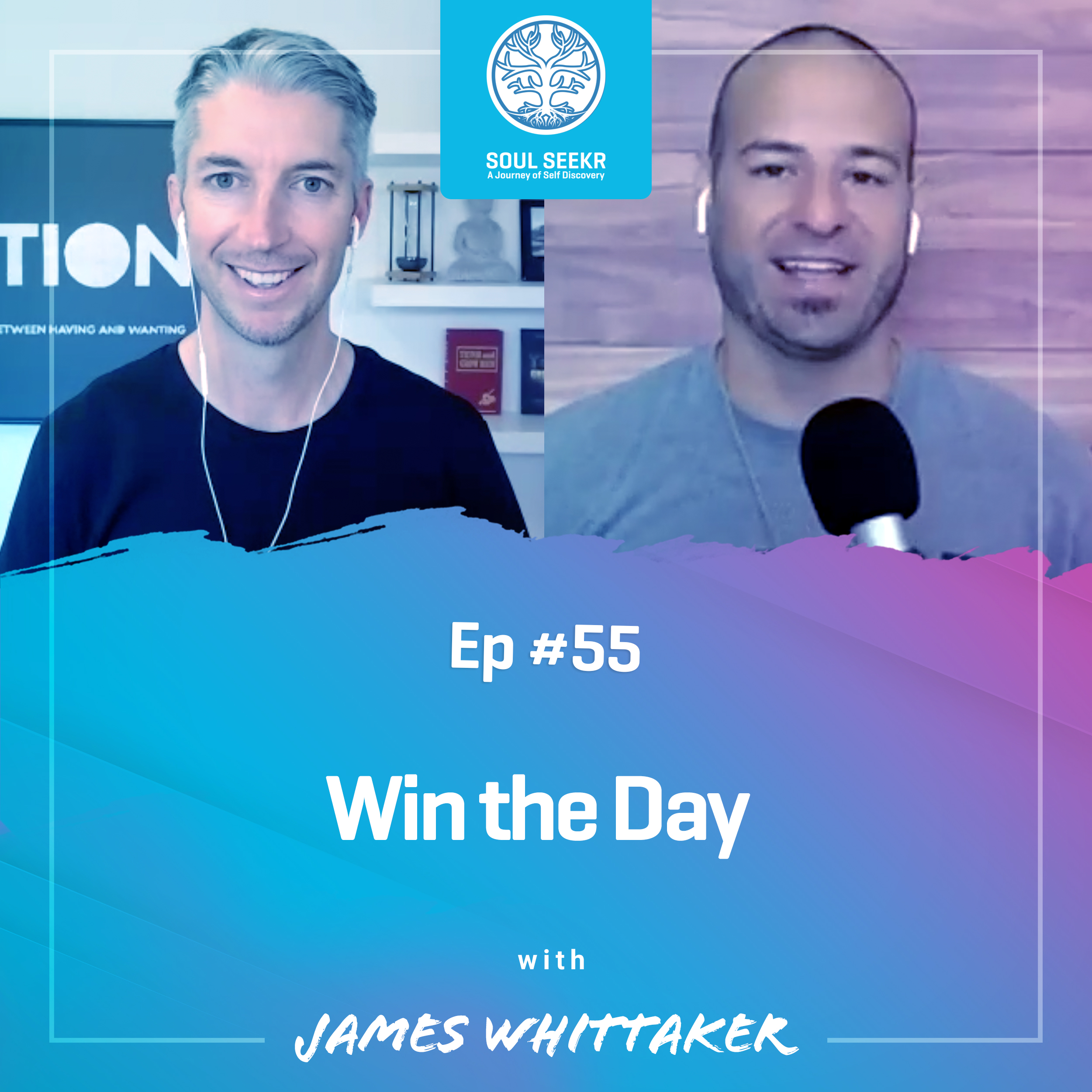 #55: Win the Day with James Whittaker