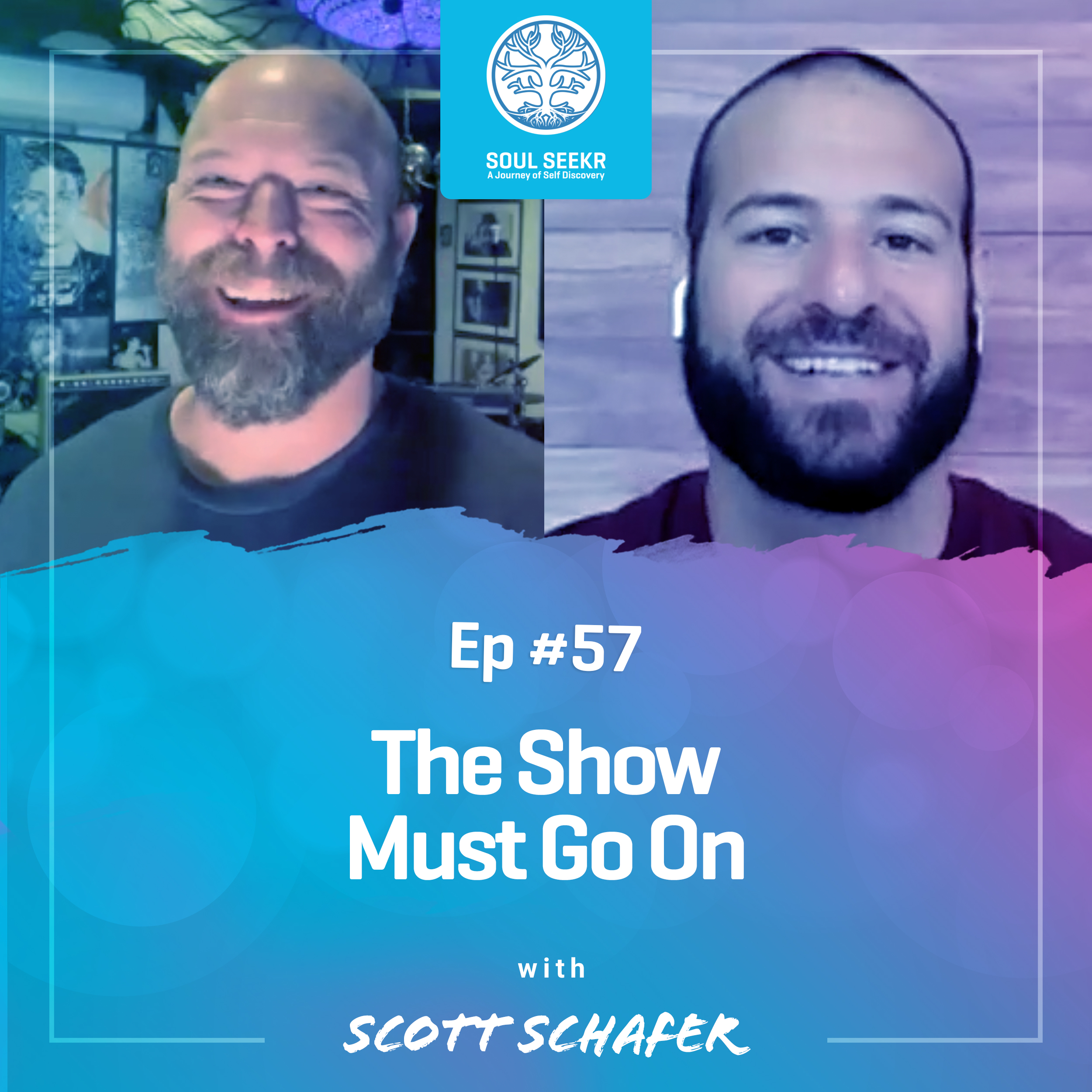 #57: The Show Must Go On with Scott Schafer