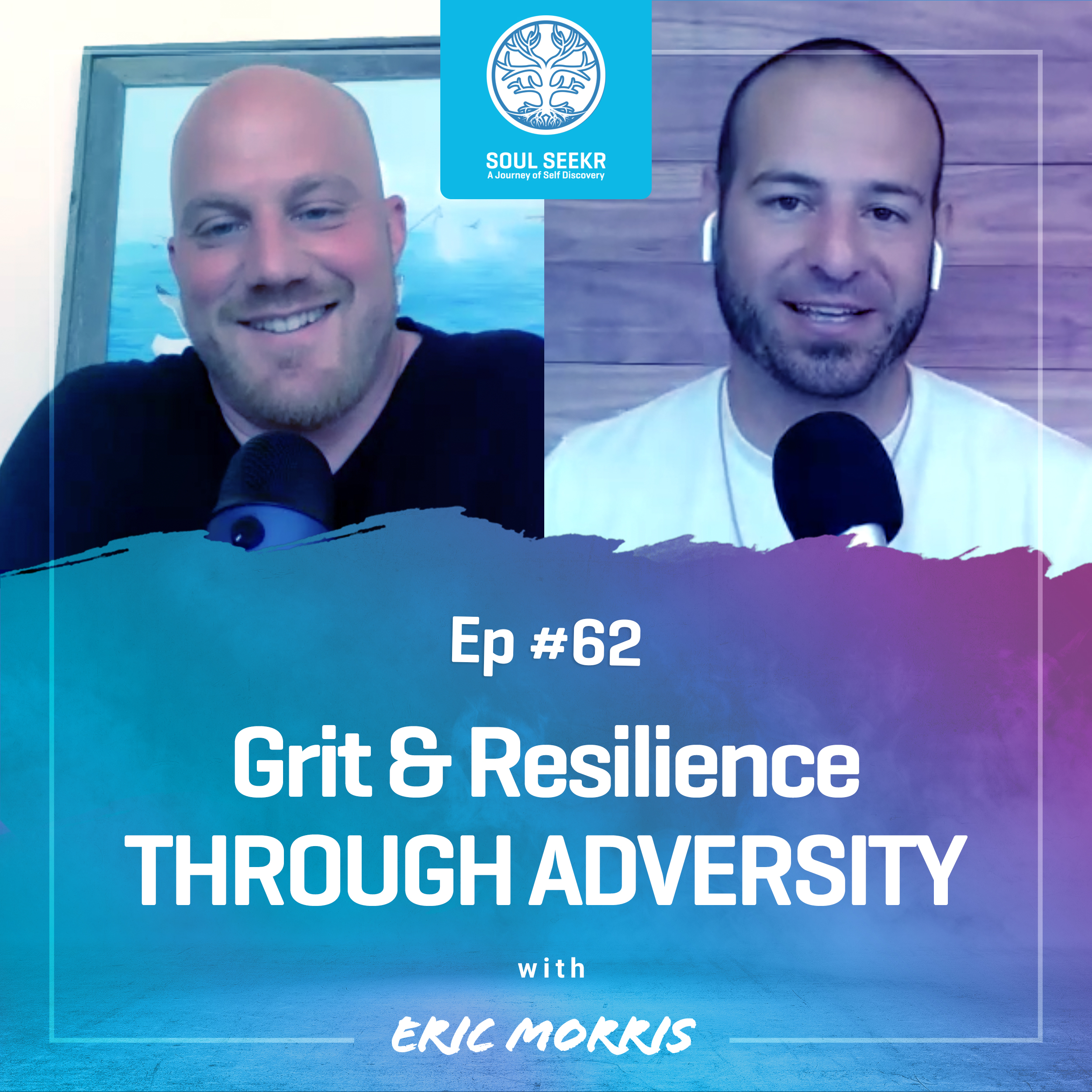 #62: Grit & Resilience Through Adversity with Eric Morris