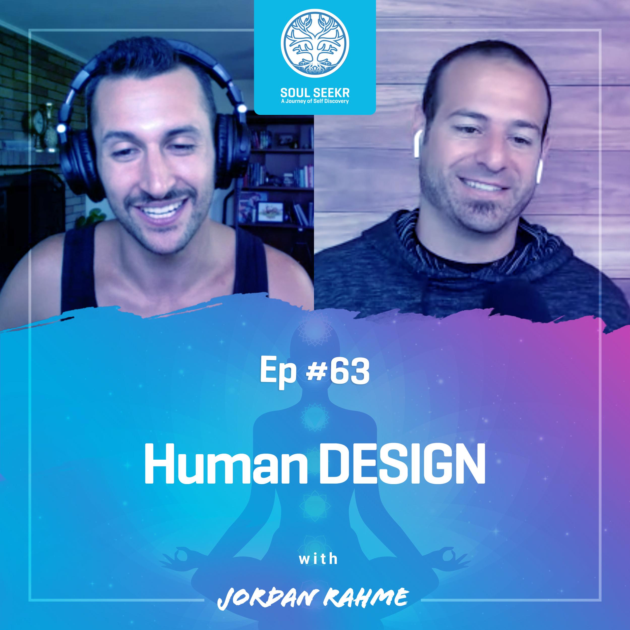 #63: Human Design with Jordan Rahme
