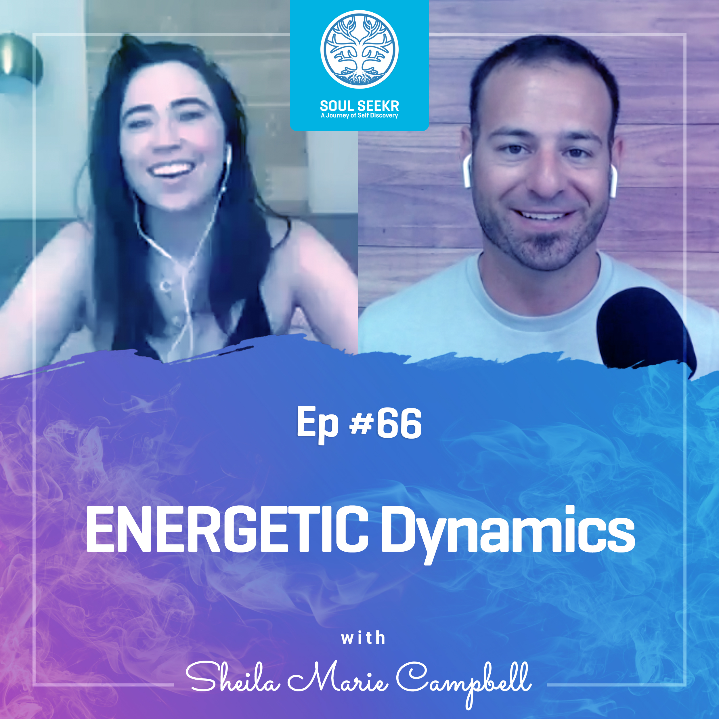 #66: Energetic Dynamics with Sheila Marie Campbell