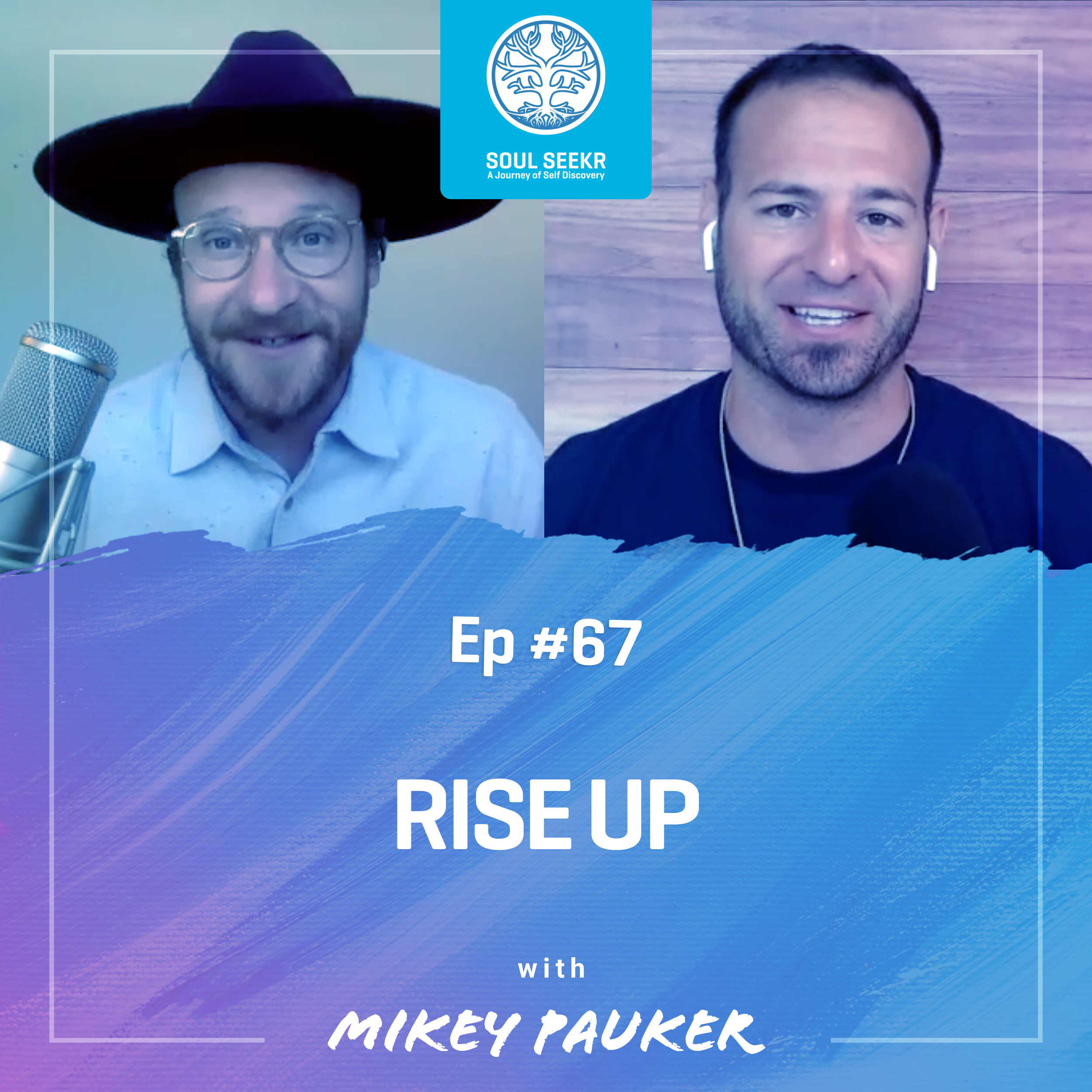 #67: Rise Up with Mikey Pauker