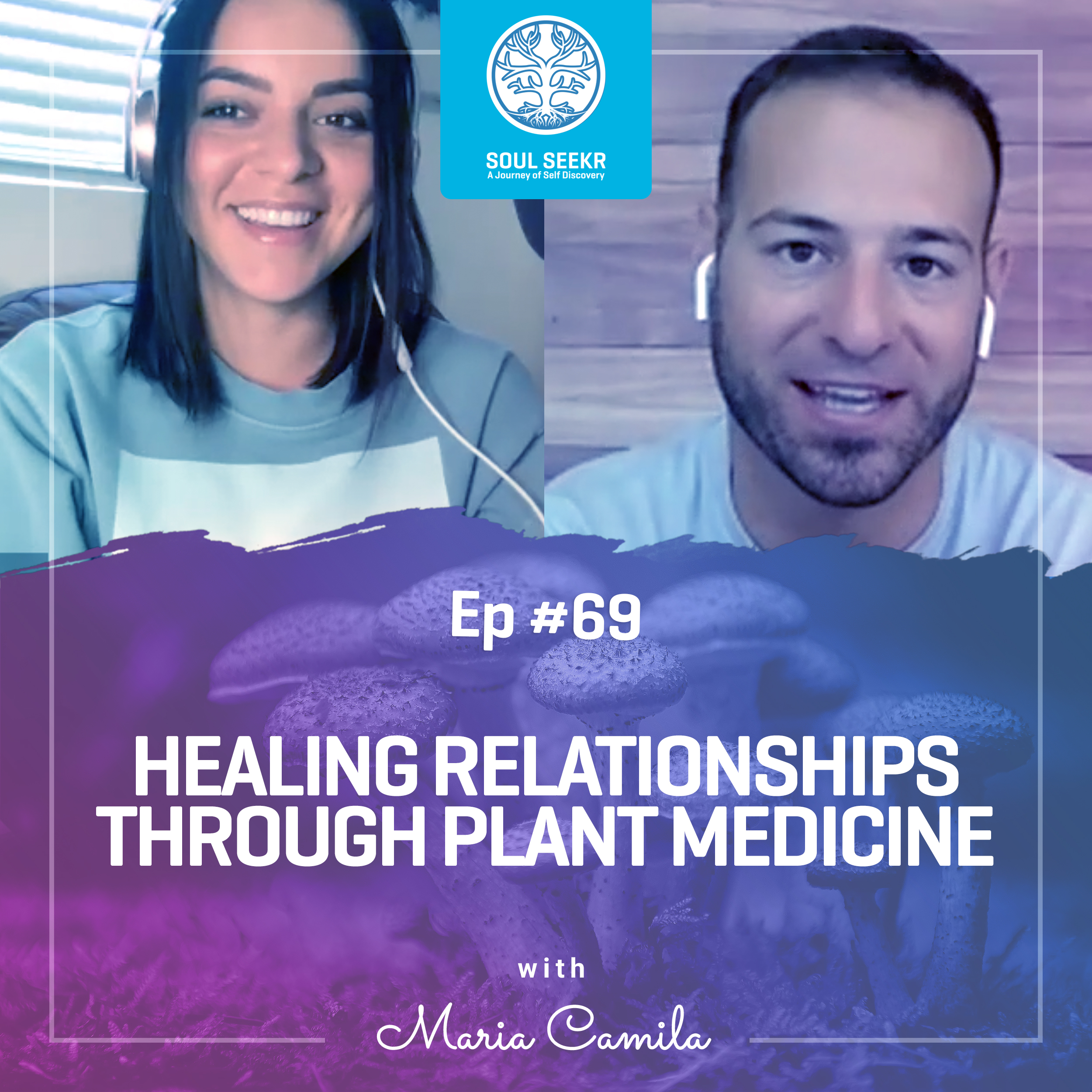 #69: Healing Relationships Through Plant Medicine with Maria Camila Betancur