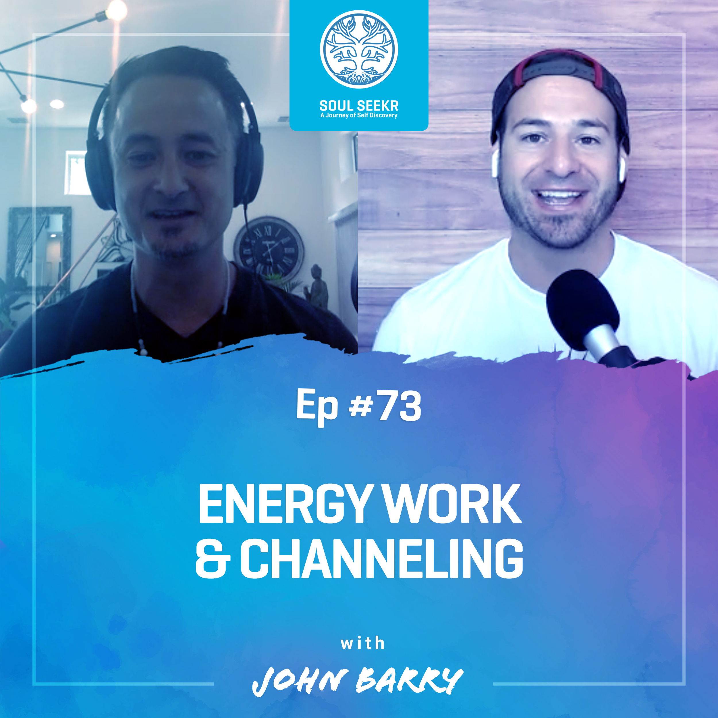 #73: Energy Work & Channeling with John Barry