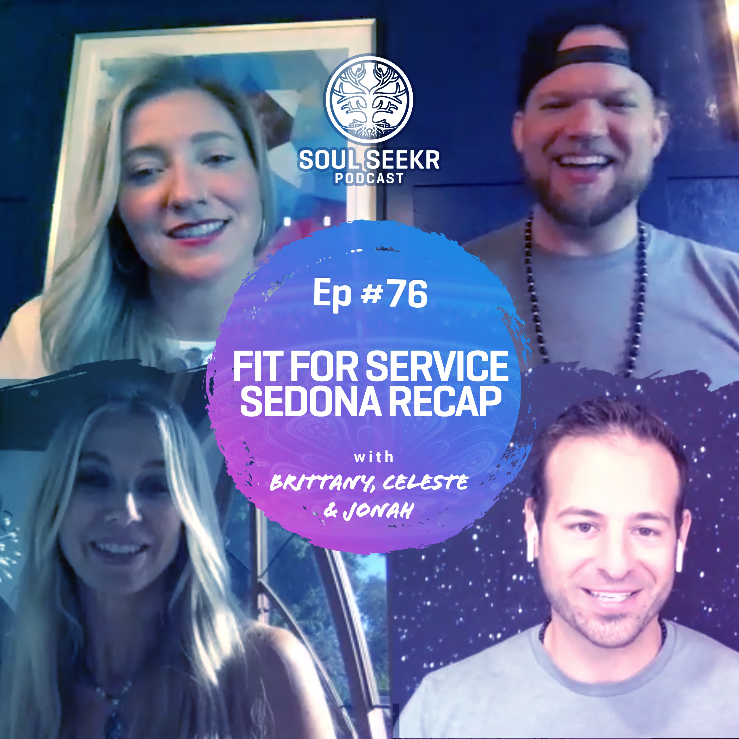 #76: Fit For Service - Sedona Recap with Brittany, Celeste & Jonah