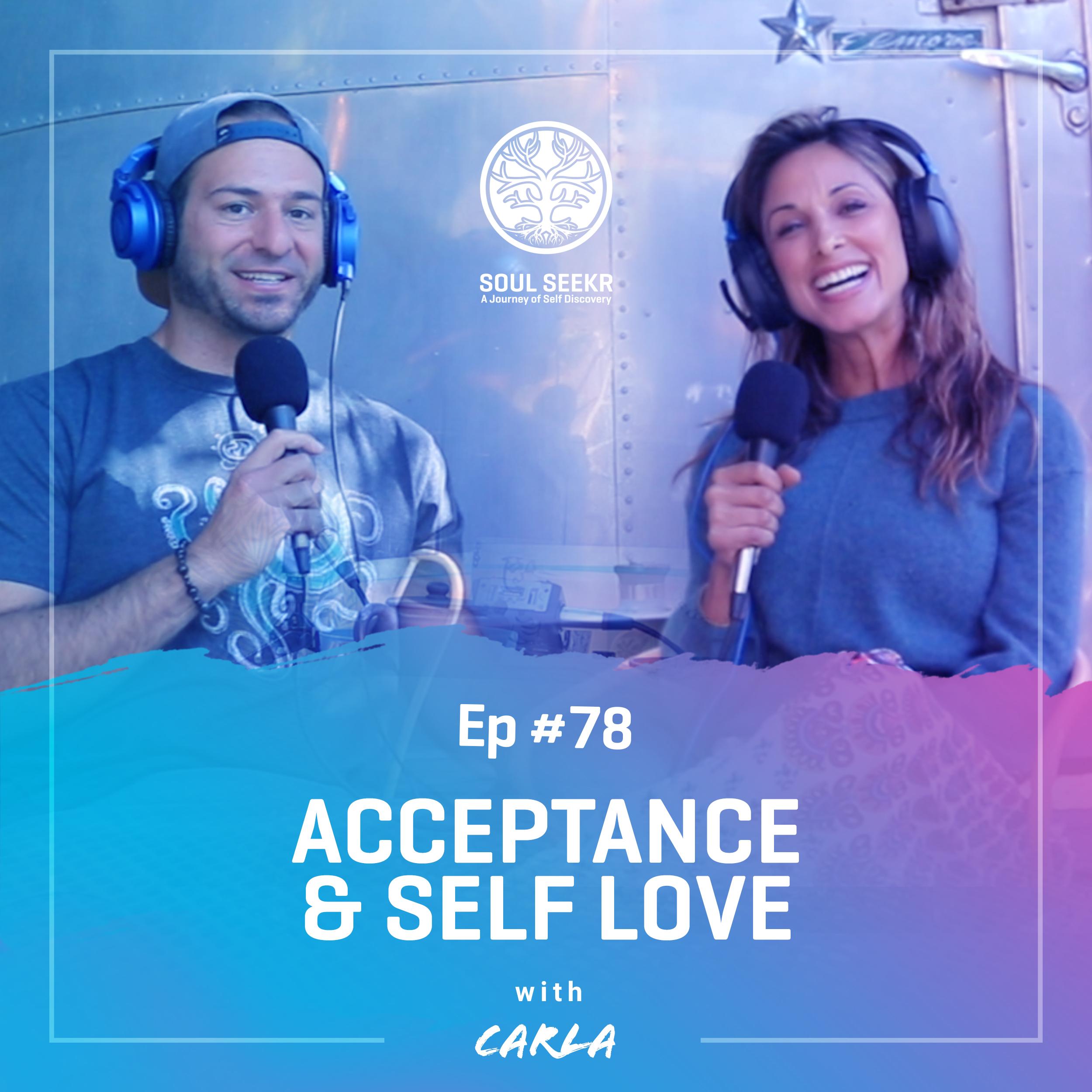 #78: Acceptance & Self Love with Carla