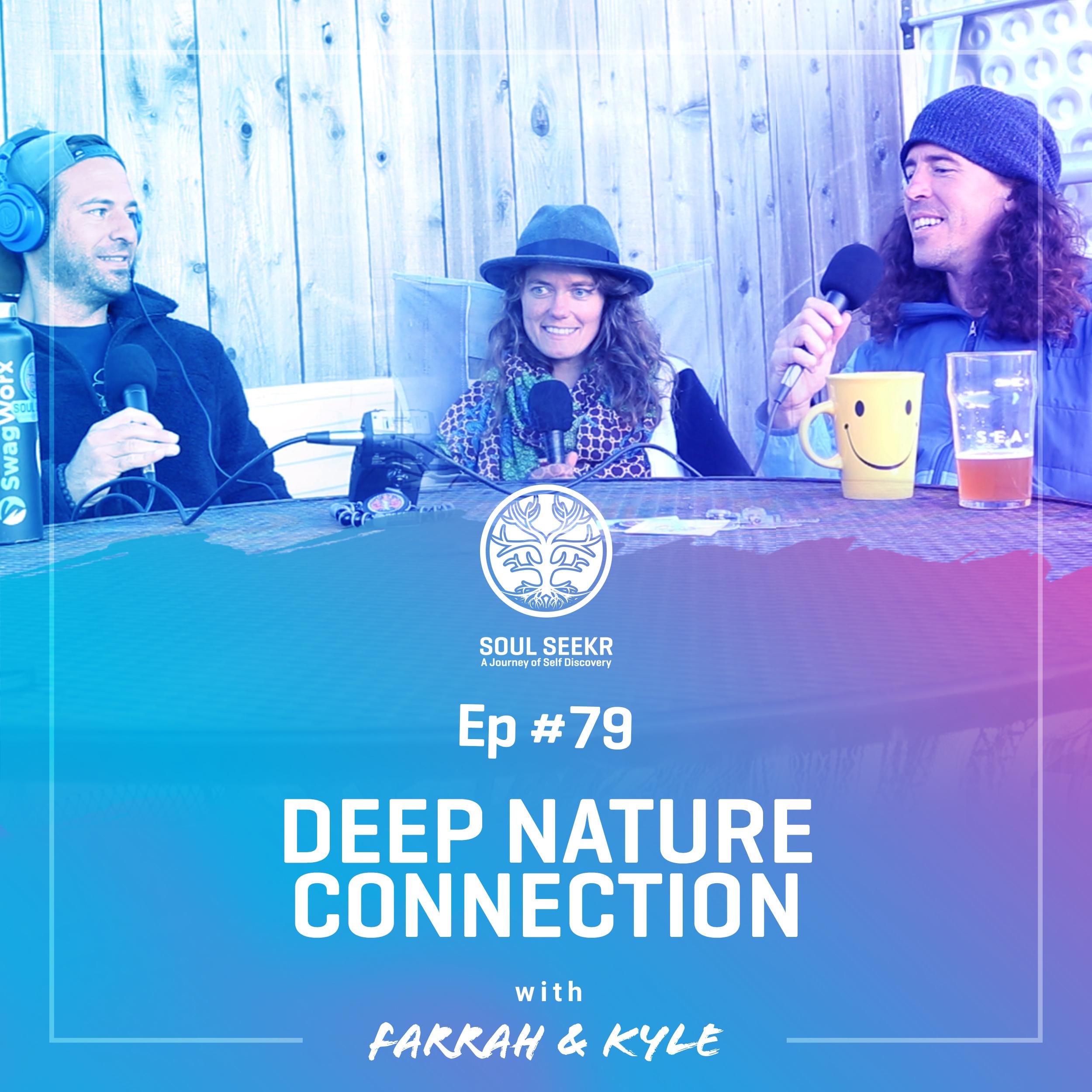 #79: Deep Nature Connection w/ Farrah & Kyle