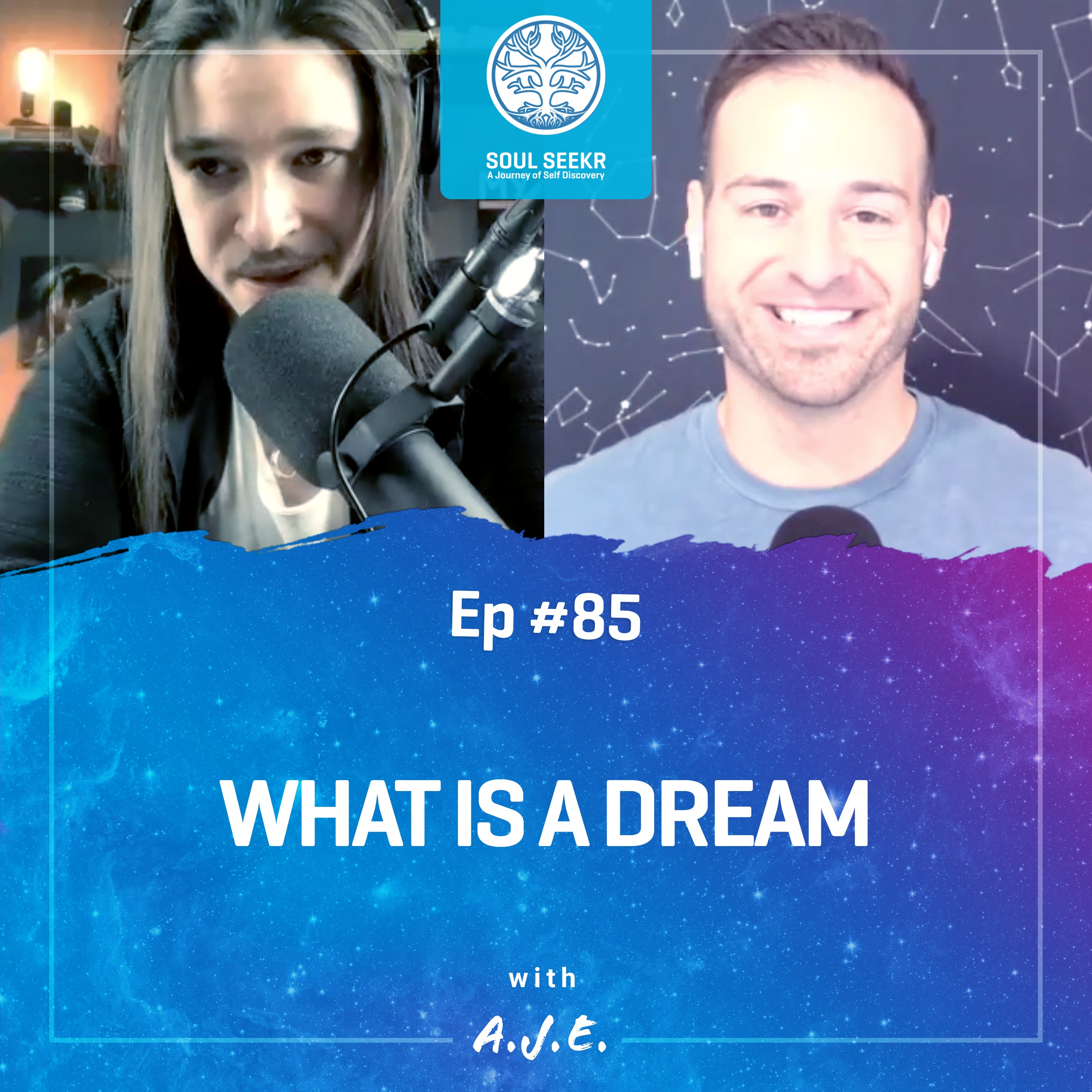 #85: What is a Dream with A.J.E.