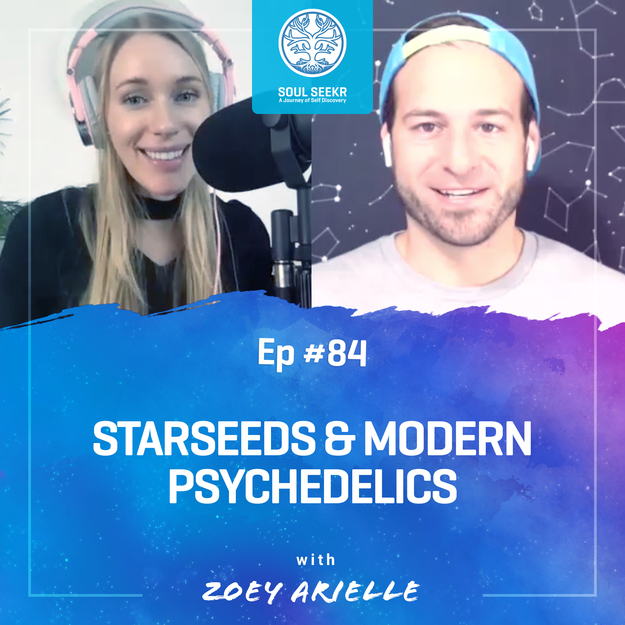 #84: Starseeds & Modern Psychedelics with Zoey Arielle