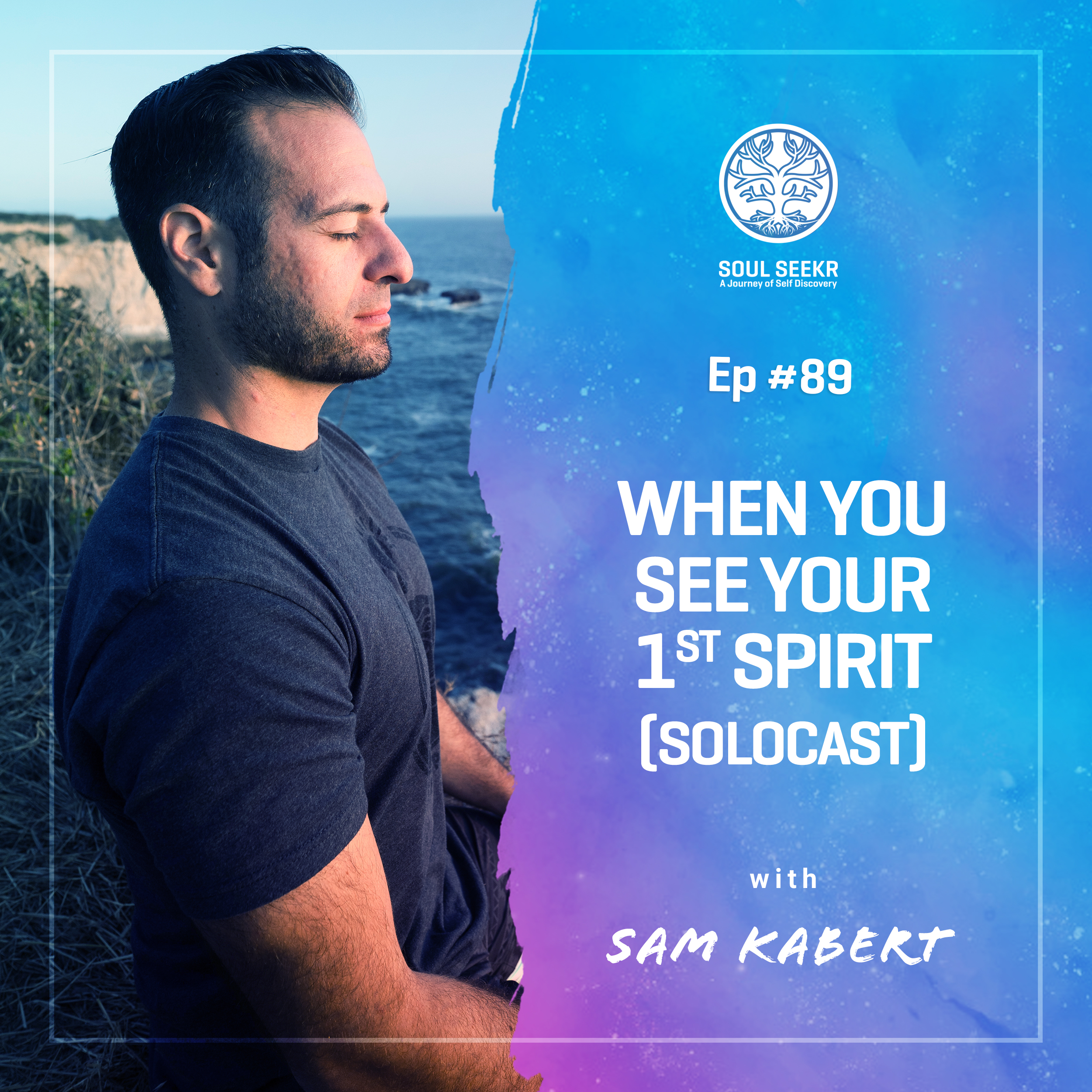#89: When You See Your 1st Spirit (Solocast) with Sam