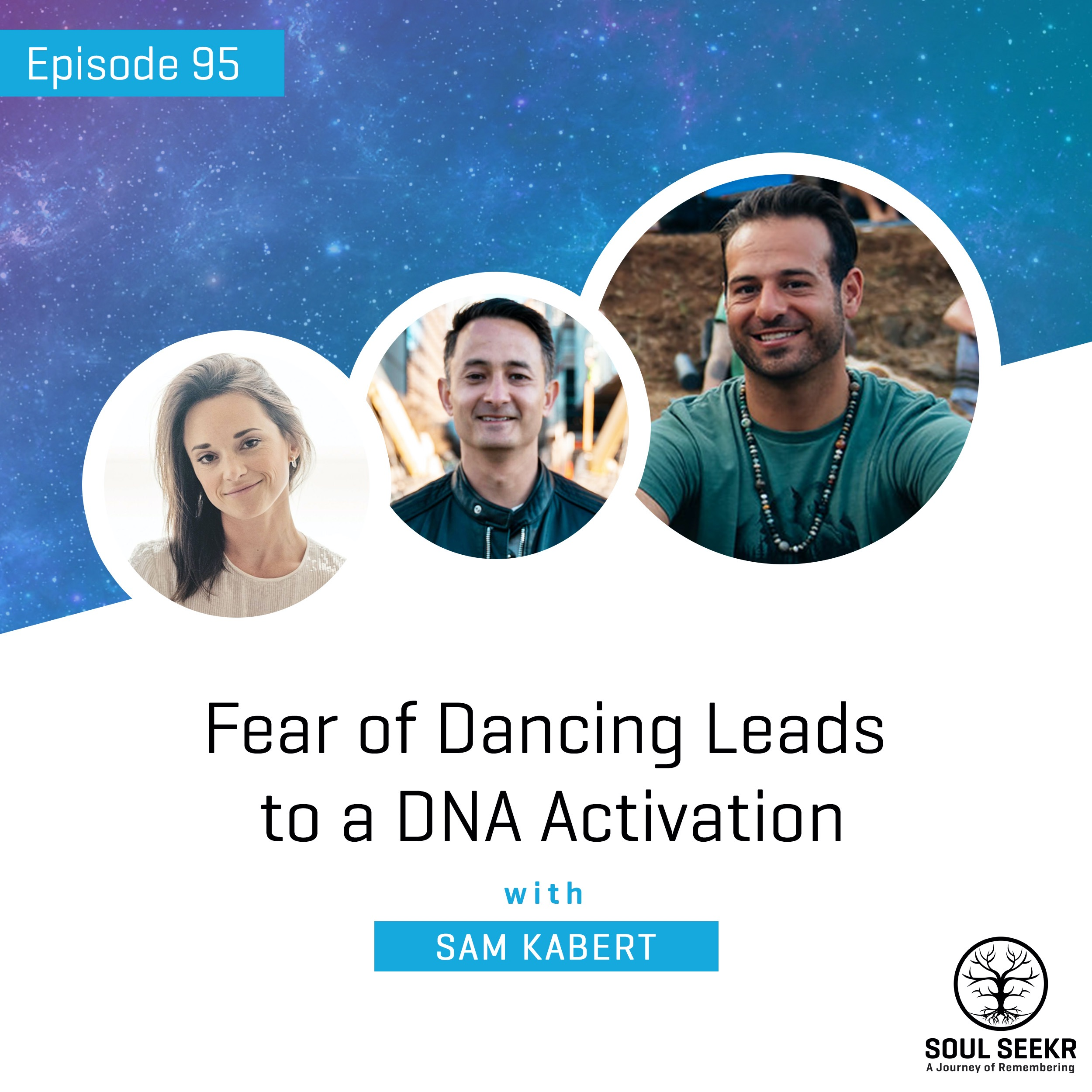#95: Fear of Dancing Leads to a DNA Activation with Sam Kabert