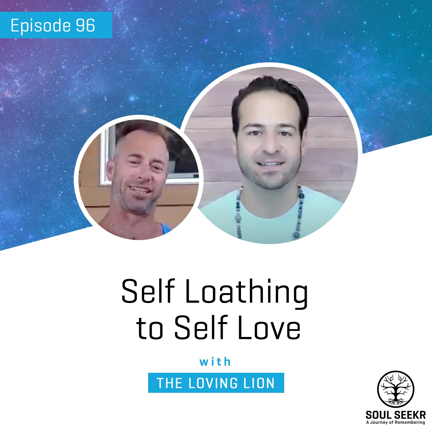#96: Self Loathing to Self Love with The Loving Lion