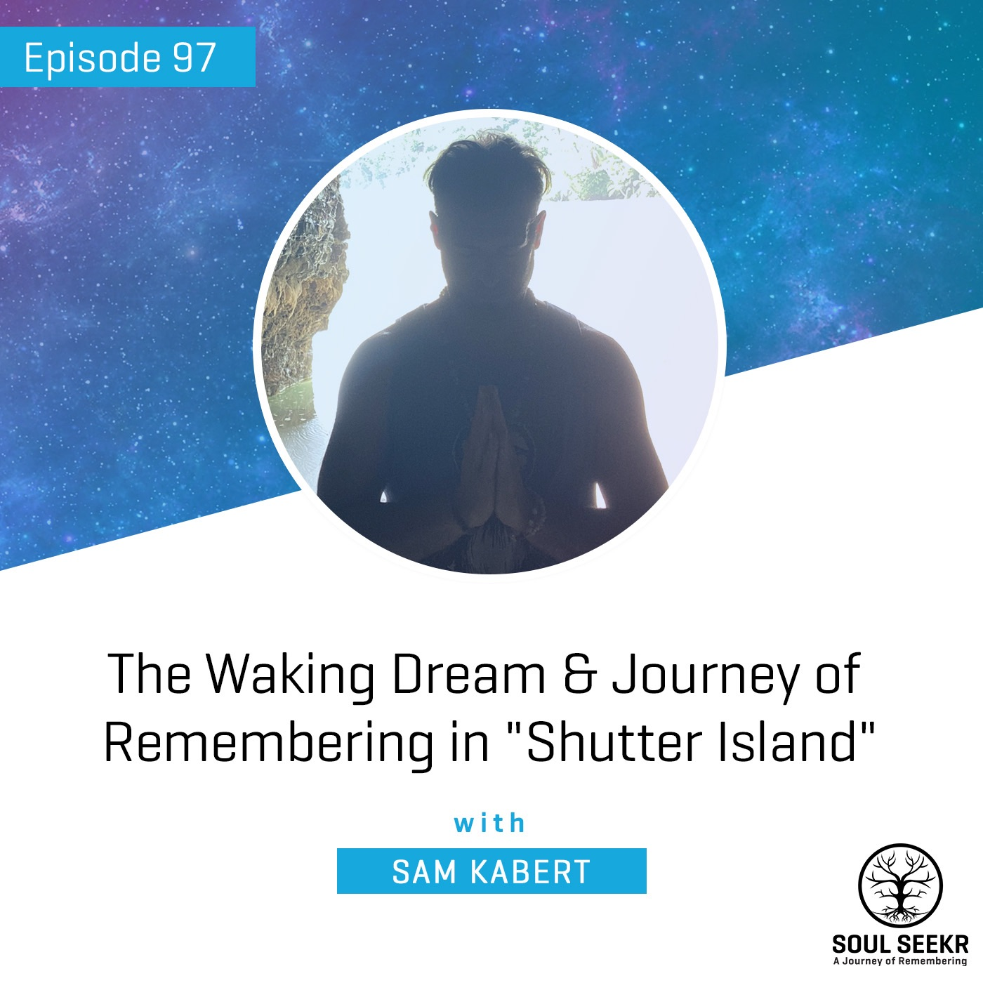 #97: The Waking Dream & Journey of Remembering in