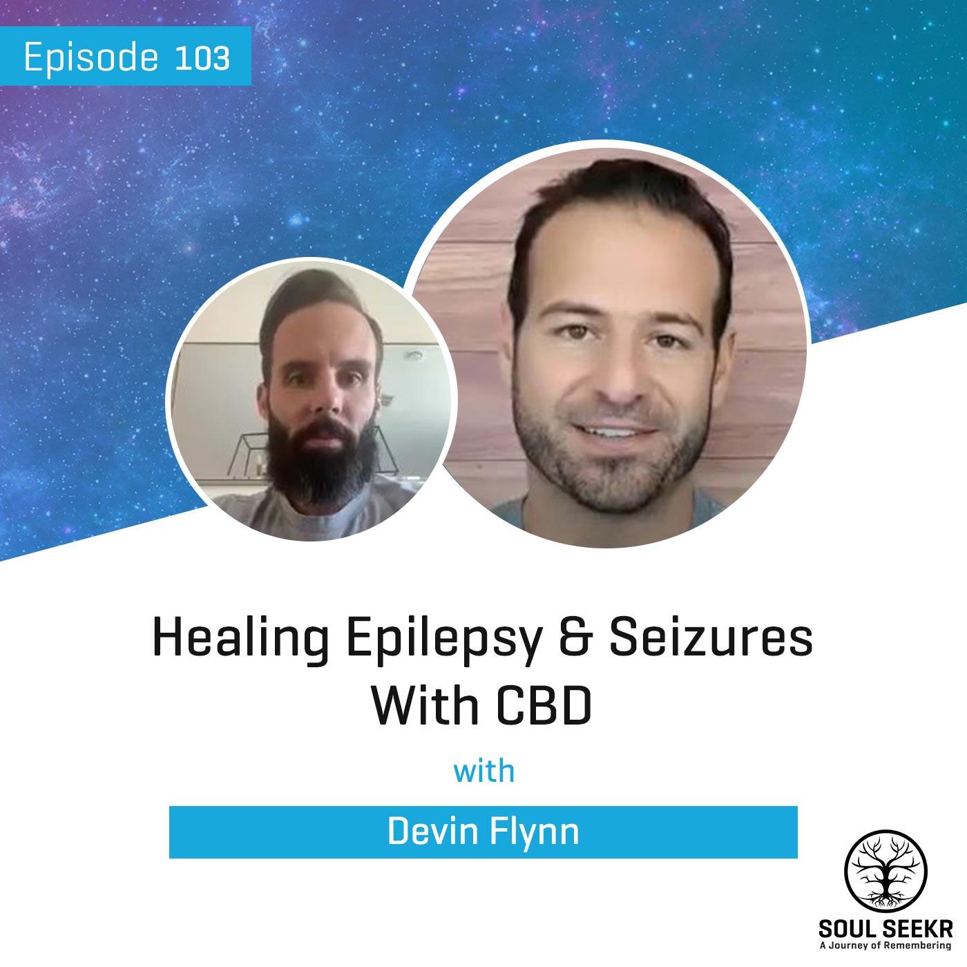 #103: Healing Epilepsy & Seizures w/ CBD