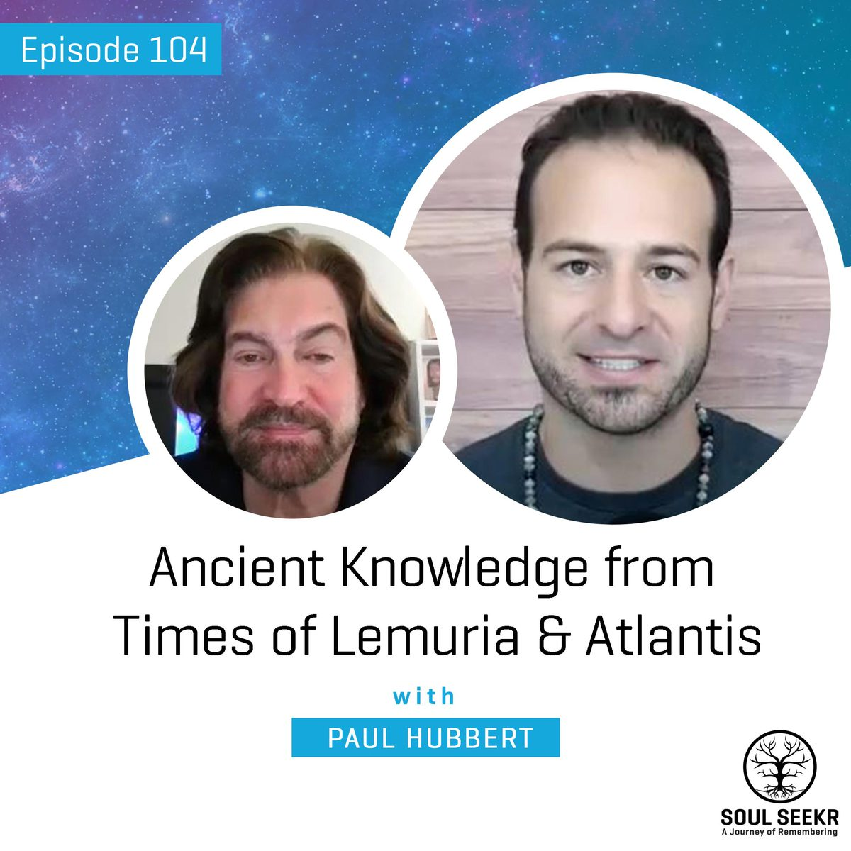 #104: Ancient Knowledge from Times of Lemuria & Atlantis w/ Paul Hubbert