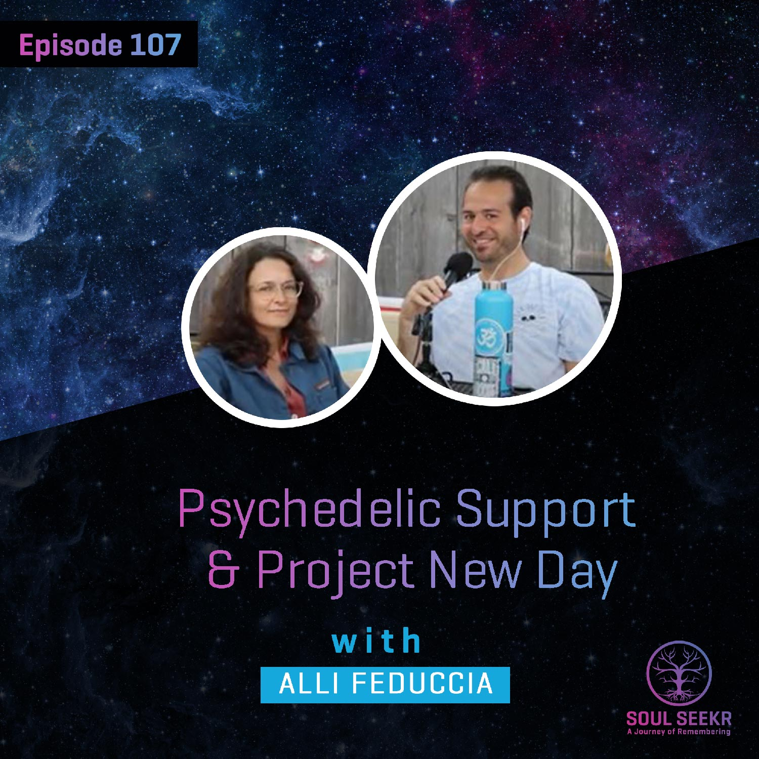 #Ep 107: Psychedelic Support & Project New Day with Alli Feduccia